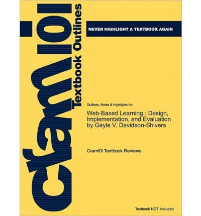 [Studyguide for Web-Based Learning: Design, Implementation, and Evaluation by Davidson-Shivers, Gayle V, ISBN...