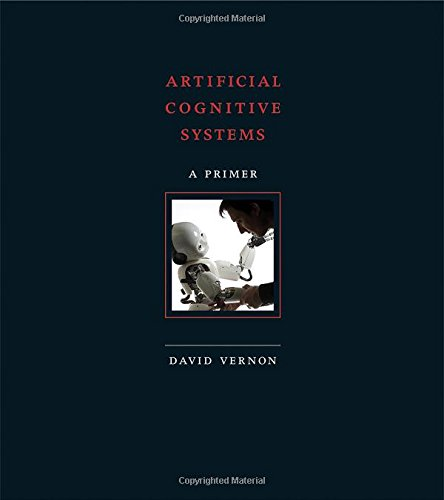 Artificial Cognitive Systems: A Primer (Mit Press)