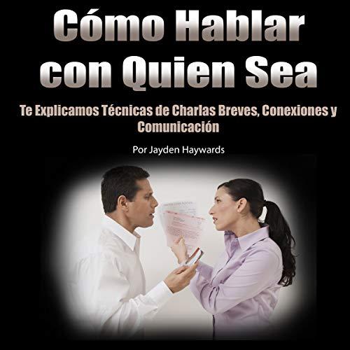 Como Hablar Con Quien sea [How to Talk to Anyone] audiobook cover art