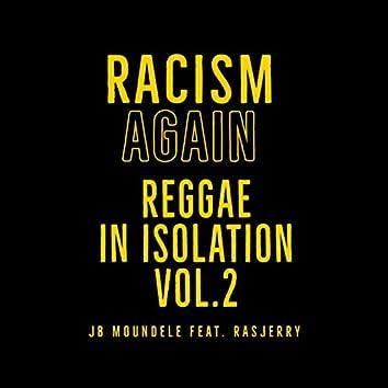 Racism Again (Reggae in Isolation Vol 2)