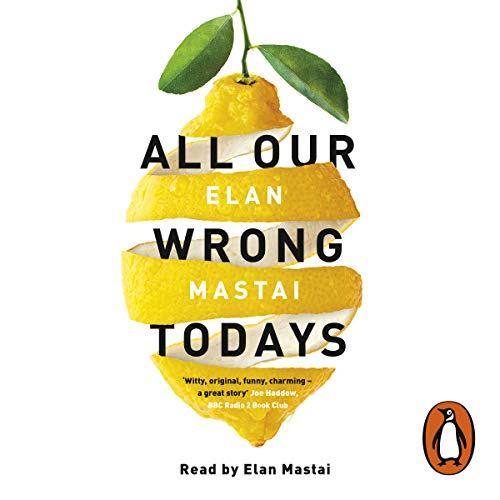 All Our Wrong Todays                   By:                                                                                                                                 Elan Mastai                               Narrated by:                                                                                                                                 Elan Mastai                      Length: 10 hrs and 2 mins     596 ratings     Overall 4.3