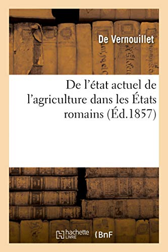 De l'état actuel de l'agriculture dans les États romains