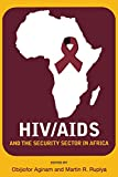 HIV/AIDS and the Security Sector in Africa