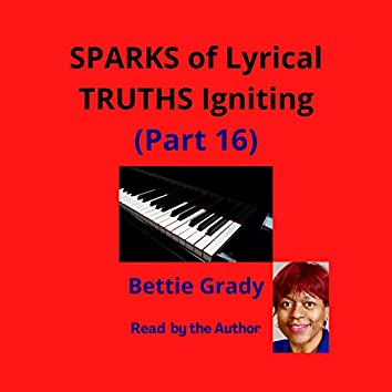 Sparks of Lyrical Truths Igniting (Part 16)