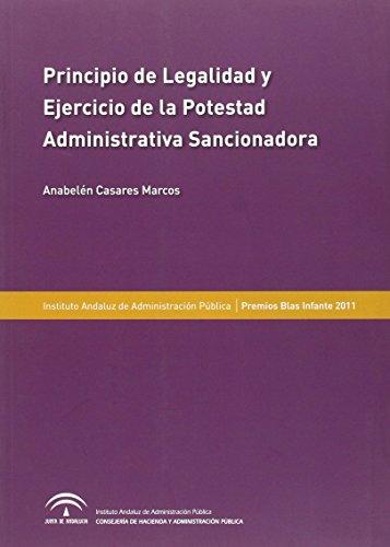 Principio de legalidad y ejercicio de la potestad administrativa sancionadora: en especial la administración institucional y las corporaciones de derecho público (Estudios)