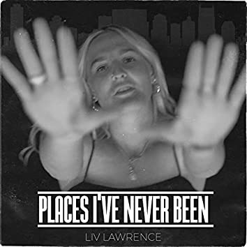 Places I've Never Been