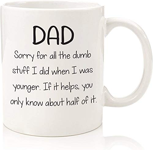 Gifts For Dad - Funny Mug - Sorry For The Dumb Stuff - Best Dad Christmas Gifts - Unique Xmas Gag Present For Him From Daughter, Son - Cool Birthday Present Idea For Men, Guys - Fun Novelty Coffee Cup