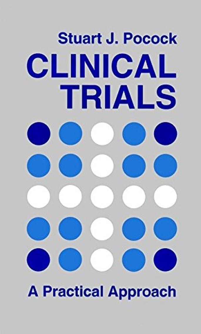 近代化その他汚染されたClinical Trials: A Practical Approach (English Edition)