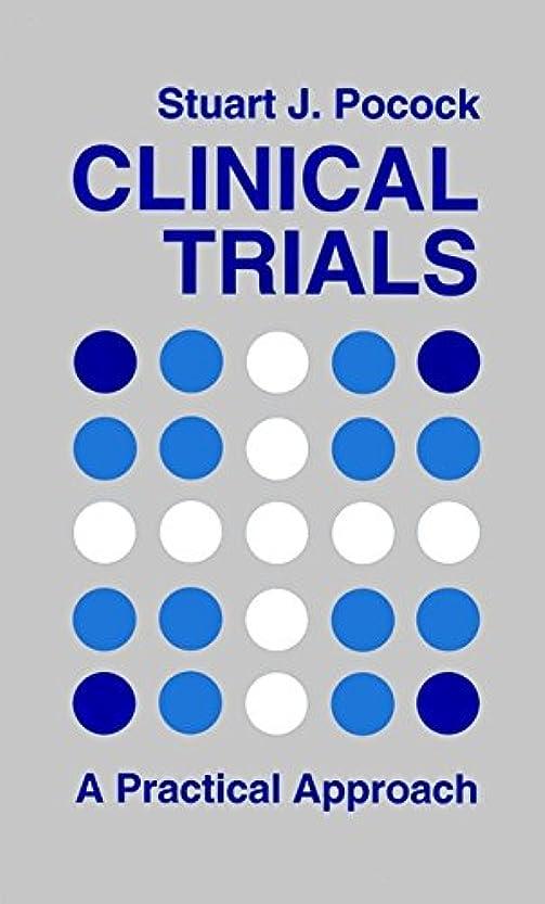 グラマー士気姓Clinical Trials: A Practical Approach (English Edition)