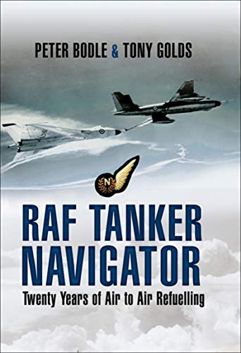 RAF Tanker Navigator (English Edition) eBook: Bodle, Peter, Golds, Tony: Amazon.es: Tienda Kindle