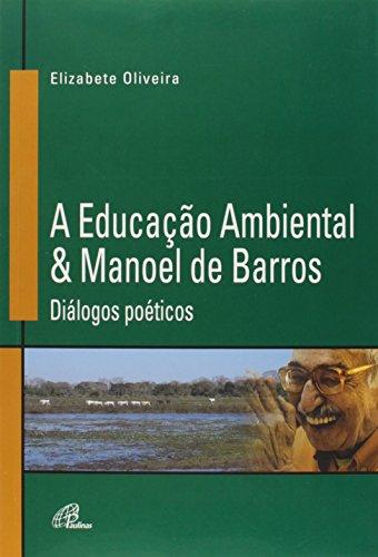 A Educação Ambiental & Manoel de Barros