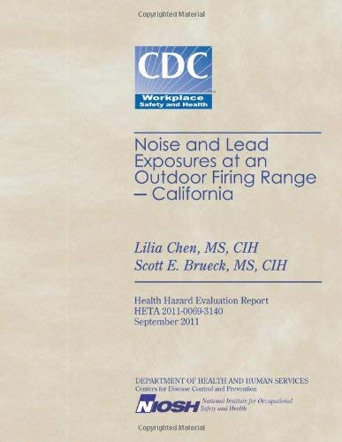 [(Noise and Lead Exposures at an Outdoor Firing Range - California)] [By (author) Lilia Chen ] published on (September, 2011)