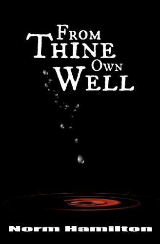 Book: From Thine Own Well by Norm Hamilton