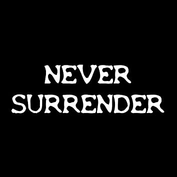 Never Surrender (feat. King Farias)