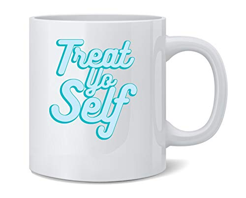 Poster Foundry Treat Yo Self Funny Retro Holiday Famous Motivational Inspirational Quote Ceramic Coffee Mug Tea Cup Fun Novelty Gift 12 oz