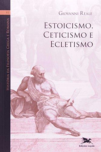 História da filosofia grega e romana (Vol. VI): Volume VI: Estoicismo, ceticismo e ecletismo: 6