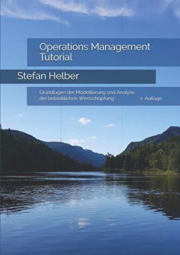 Operations Management Tutorial: Grundlagen der Modellierung und Analyse der betrieblichen Wertschöpfung