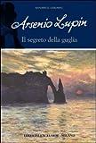 Arsenio Lupin e il segreto della guglia. Arsenio Lupin