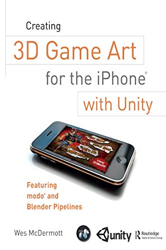 Creating 3D Game Art for the iPhone with Unity: Featuring modo and Blender pipelines (Portuguese Edition)