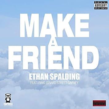 Make a Friend (feat. Girard Street Garvey)
