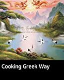 Cooking Greek Way: 100 home-cooked dishes (English Edition)