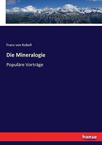Die Mineralogie: Populäre Vorträge