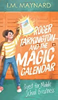 Roger Tarkington and the Magic Calendar: Quest for Middle School Greatness