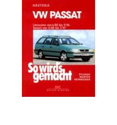 So wird's gemacht. VW Passat. Limousine von 4/88 bis 9/96. Variant von 6/88 bis 5/97: Pflegen - warten - reparieren (So wirds gemacht) (Paperback)(German) - Common