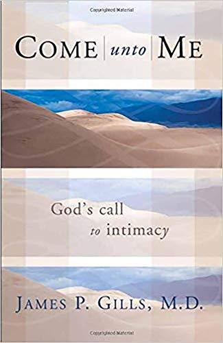 Come Unto Me: God's Call to Intimacy