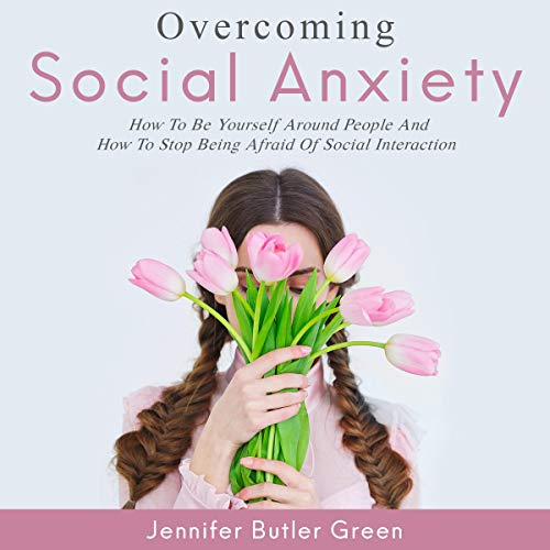 Overcoming Social Anxiety     How to Be Yourself and How to Stop Being Afraid of Social Interaction              著者:                                                                                                                                 Jennifer Butler Green                               ナレーター:                                                                                                                                 Melany Robbins                      再生時間: 3 時間     レビューはまだありません。     総合評価 0.0