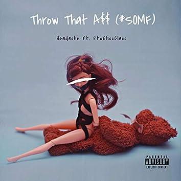 Throw Dat A$$ (feat. Headache)
