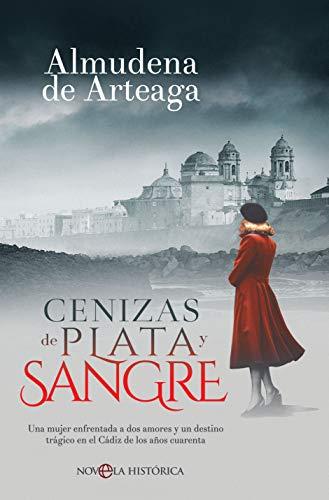 Cenizas De Plata Y Sangre Novela Histórica Spanish Edition Ebook De Arteaga Almudena Kindle Store