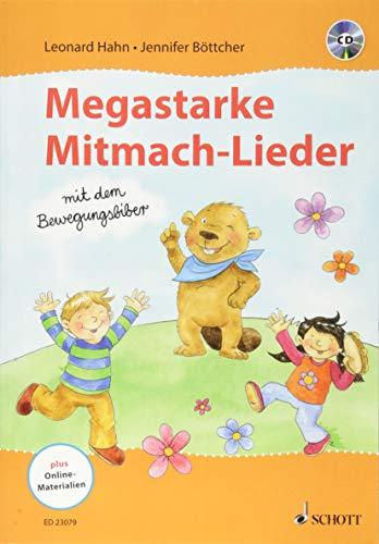 Megastarke Mitmach-Lieder - mit dem Bewegungsbiber: Ausgabe mit CD.
