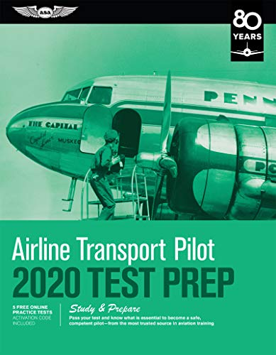 Airline Transport Pilot Test Prep 2020: Study & Prepare: Pass Your Test and Know What Is Essential to Become a Safe, Competent Pilot from the Most ... the Most Trusted Source in Aviation Training