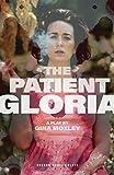 The Patient Gloria (Oberon Modern Plays) - Gina Moxley