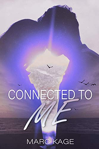 Connected To Me by [Marc Kage]