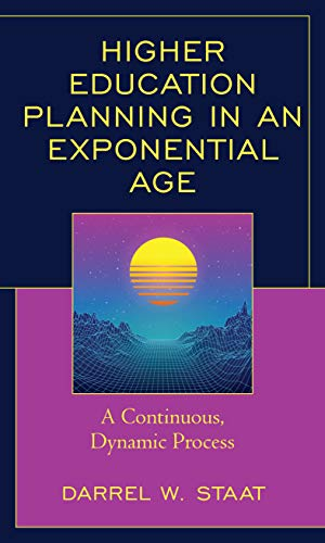Higher Education Planning in an Exponential Age: A Continuous, Dynamic Processの詳細を見る