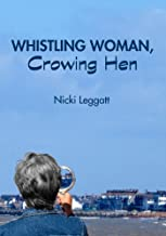 Whistling Woman, Crowing Hen