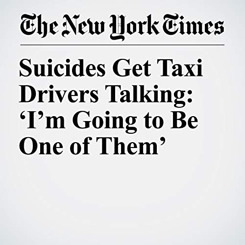 Suicides Get Taxi Drivers Talking: 'I'm Going to Be One of Them' copertina