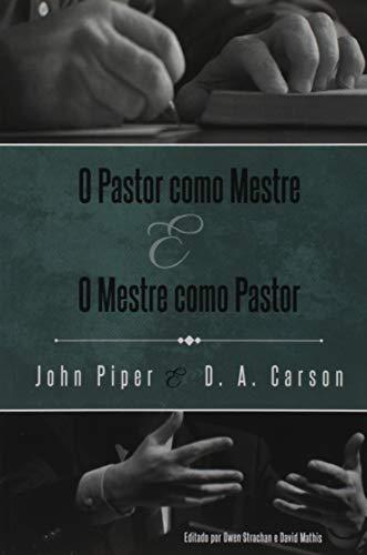 O Pastor Como Mestre, o Mestre Como Pastor