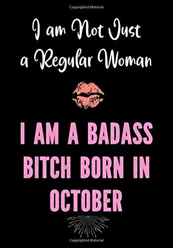 I am Not Just a Regular Woman - I am a Badass Bitch Born in October: Funny Birthday Present for Women - Gag Gifts for Women - Friend - Coworker - Bday Card Alternative for Her: 1
