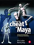 How to Cheat in Maya 2012: Tools...