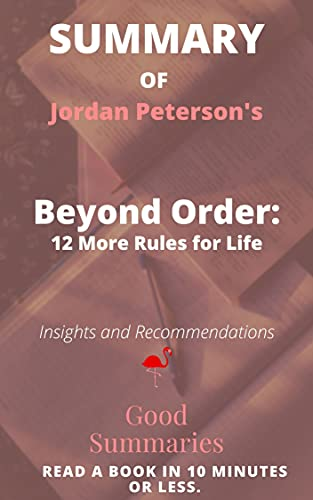 Summary of Jordan Peterson's Book: Beyond Order: 12 More Rules for Life (English Edition)
