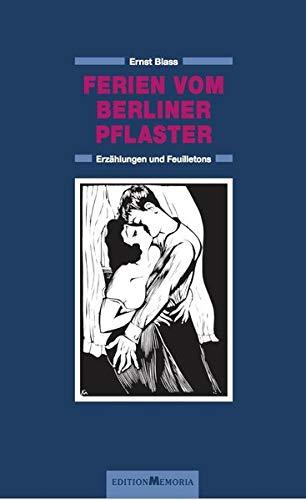 Ferien vom Berliner Pflaster: Erzählungen und Feuilletons