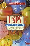 I Spy a Balloon (Scholastic Reader Level 1: I Spy)