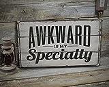 free brand Awkward Is My Specialty, señal de persona incómoda, letrero incómodo, decoración incómoda, decoración divertida, decoración para comedia, hecha a mano, decoración de madera vintage