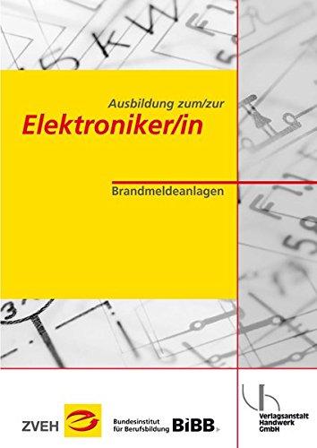 Ausbildung zum/zur Elektroniker/in / Ausbildung zum/zur Elektroniker/in: Brandmeldeanlagen