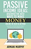 Passive Income Ideas: Discover the Best Ways to Make Money Online in 2020 & Beyond - Amazon FBA, Social Media Marketing, Influencer Marketing, E-Commerce, ... Dropshipping & More... (English Edition)