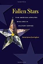 Fallen Stars: Five American Athletes Who Died in Military Service (Swaim-Paup-Foran Spirit of Sport Series, sponsored by James C. '74 & Debra Parchman ... Edgar Paup '74, & Joseph Wm. & Nancy Foran)