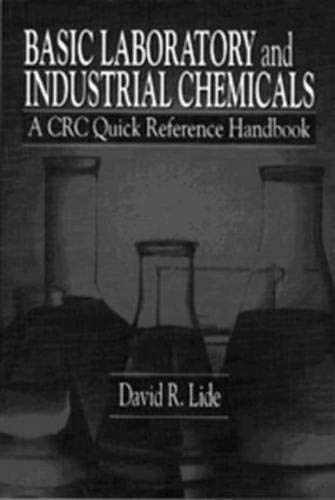 Basic Laboratory and Industrial Chemicals: A CRC Quick Reference Handbook